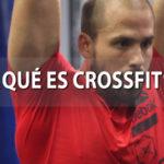 ¿Qué es Crossfit?